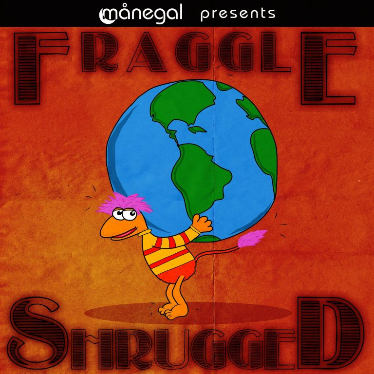 Fraggle Shrugged